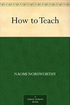 """How to Teach (English Edition)"",作者:[Norsworthy,Naomi, Strayer,George Drayton]"