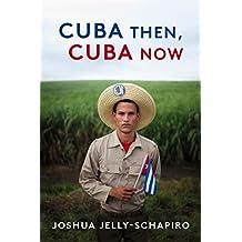 Cuba Then, Cuba Now (English Edition)