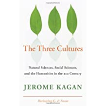 The Three Cultures: Natural Sciences, Social Sciences, and the Humanities in the 21st Century (English Edition)