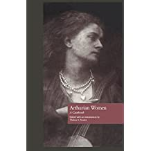 Arthurian Women: A Casebook (Arthurian Characters and Themes 3) (English Edition)