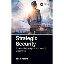 Strategic Security: Forward Thinking for Successful Executives (English Edition)