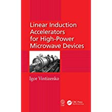 Linear Induction Accelerators for High-Power Microwave Devices (English Edition)