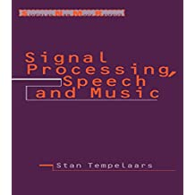 Signal Processing, Speech and Music (Studies on New Music Research Book 1) (English Edition)