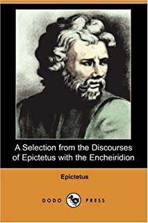 A Selection from the Discourses of Epictetus with the Encheiridion (English Edition)