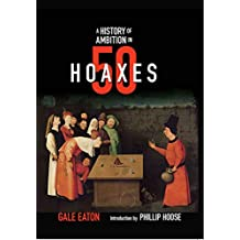 A History of Ambition in 50 Hoaxes (History in 50) (English Edition)