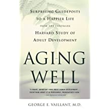Aging Well: Surprising Guideposts to a Happier Life from the Landmark Study of Adult Development (English Edition)