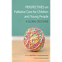 Perspectives on Palliative Care for Children and Young People: A Global Discourse (English Edition)