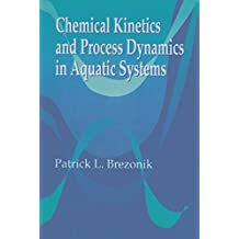 Chemical Kinetics and Process Dynamics in Aquatic Systems (English Edition)