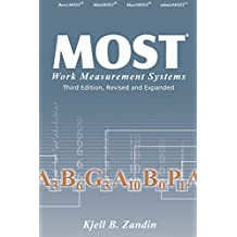 MOST Work Measurement Systems (Industrial Engineering: A Series of Reference Books and Textboo Book 22) (English Edition)