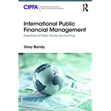 International Public Financial Management: Essentials of Public Sector Accounting (English Edition)