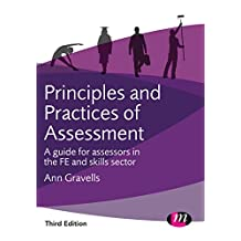 Principles and Practices of Assessment: A guide for assessors in the FE and skills sector (Further Education and Skills) (English Edition)