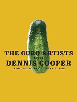 """The Guro Artists: Stories (P.S.) (English Edition)"",作者:[Cooper, Dennis]"