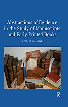 """""""Abstractions of Evidence in the Study of Manuscripts and Early Printed Books (English Edition)"""",作者:[Dane, Joseph A.]"""