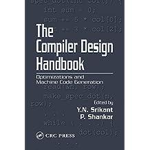 The Compiler Design Handbook: Optimizations and Machine Code Generation (English Edition)