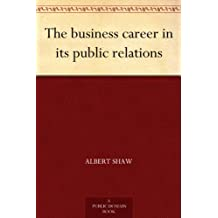 The business career in its public relations (English Edition)