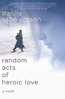 """Random Acts of Heroic Love: A Novel (English Edition)"",作者:[Scheinmann, Danny]"