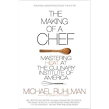 The Making of a Chef: Mastering Heat at the Culinary Institute of America (English Edition)
