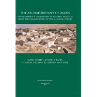 The Archaeobotany of Asvan: Environment & Cultivation in Eastern Anatolia from the Chalcolithic to the Medieval Period