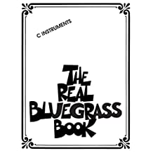 The Real Bluegrass Book: C Instruments (English Edition)