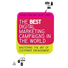 The Best Digital Marketing Campaigns in the World: Mastering The Art of Customer Engagement (English Edition)