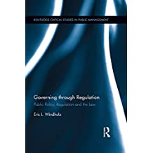 Governing through Regulation: Public Policy, Regulation and the Law (Routledge Critical Studies in Public Management) (English Edition)