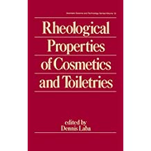 Rheological Properties of Cosmetics and Toiletries (Cosmetic Science and Technology Book 13) (English Edition)