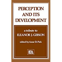 Perception and Its Development: A Tribute To Eleanor J. Gibson (English Edition)