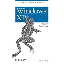 Windows XP Pocket Reference: A Compact Guide to Windows XP (English Edition)