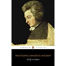 Mozart: A Life in Letters (Penguin Classics) (English Edition)