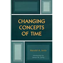 Changing Concepts of Time (Critical Media Studies: Institutions, Politics, and Culture) (English Edition)