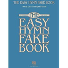 "The Easy Hymn Fake Book: Over 150 Songs in the Key of ""C"" (English Edition)"