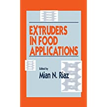 Extruders in Food Applications (English Edition)