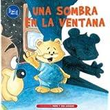Una Sombra En La Ventana/ A Shadow in the Window