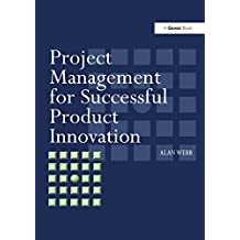 Project Management for Successful Product Innovation (English Edition)