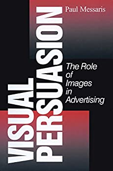 """Visual Persuasion: The Role of Images in Advertising (English Edition)"",作者:[Messaris, Paul P.]"