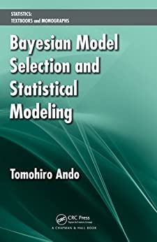 """""""Bayesian Model Selection and Statistical Modeling (Statistics:  A Series of Textbooks and Monographs) (English Edition)"""",作者:[Ando, Tomohiro]"""