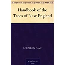 Handbook of the Trees of New England (English Edition)