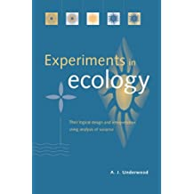 Experiments in Ecology: Their Logical Design and Interpretation Using Analysis of Variance (English Edition)