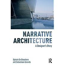 Narrative Architecture: A Designer's Story (English Edition)