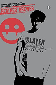 """""""First Kill (The Slayer Chronicles Book 1) (English Edition)"""",作者:[Brewer, Heather]"""