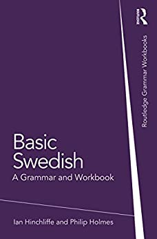 """Basic Swedish: A Grammar and Workbook (Grammar Workbooks) (English Edition)"",作者:[Hinchliffe, Ian, Holmes, Philip]"