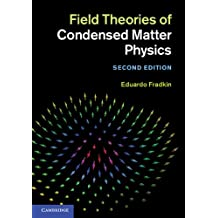 Field Theories of Condensed Matter Physics (English Edition)