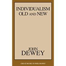 Individualism Old and New (Great Books in Philosophy) (English Edition)