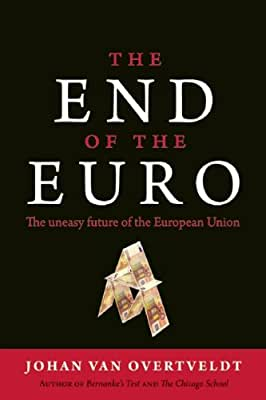 The End of the Euro: The Uneasy Future of the European Union.pdf