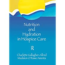 Nutrition and Hydration in Hospice Care: Needs, Strategies, Ethics (English Edition)