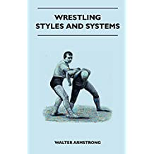 Wrestling - Styles And Systems (English Edition)