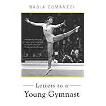 Letters to a Young Gymnast (Letters to a Young...) (English Edition)