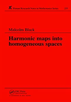 """Harmonic Maps Into Homogeneous Spaces (Chapman & Hall/CRC Research Notes in Mathematics Series Book 255) (English Edition)"",作者:[Black, Malcolm]"