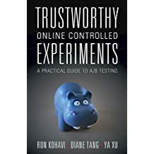 Trustworthy Online Controlled Experiments: A Practical Guide to A/B Testing (English Edition)