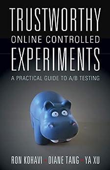 """Trustworthy Online Controlled Experiments: A Practical Guide to A/B Testing (English Edition)"",作者:[Ron Kohavi, Diane Tang, Ya Xu]"